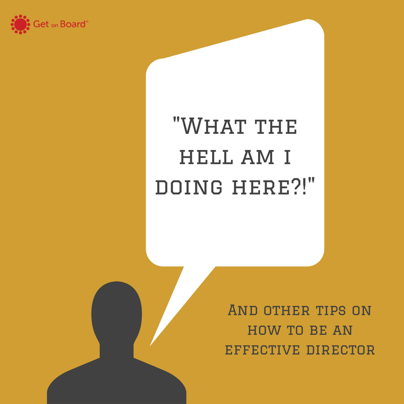 Tips, tools, and techniques on being an effective board member