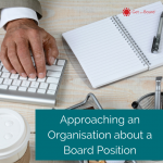 Approaching an organisation about a board position