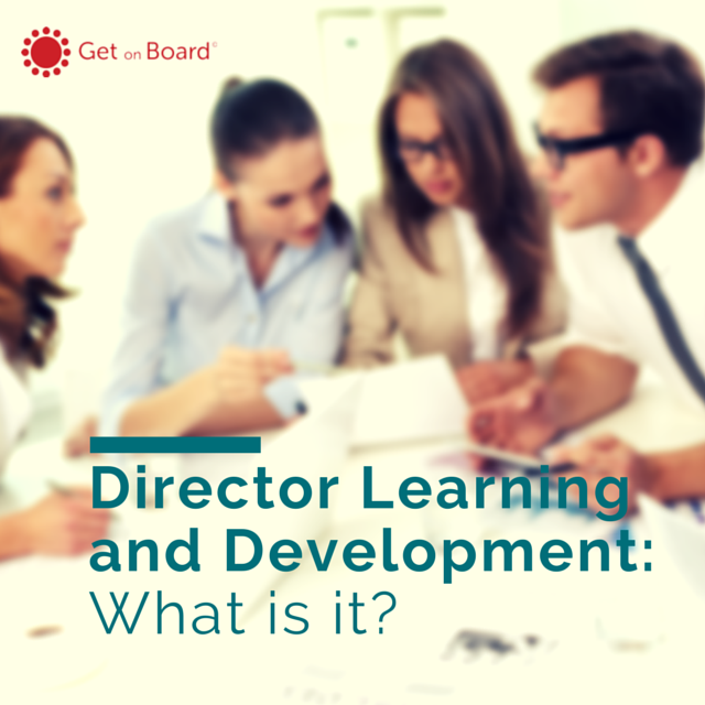 What is director and board learning and development