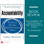 Book review of Greg Bustin's Accountability: the key to driving a high performance culture