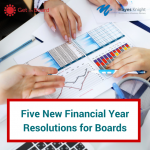 Five new financial year resolutions for boards to consider