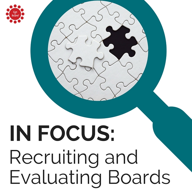 Recruiting and Evaluating Boards