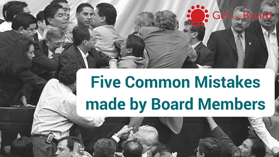 Five Mistakes Every Board Member Makes