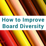 Tips and ideas on how to increase and improve your board's diversity