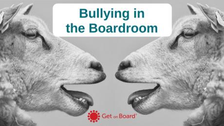 Bullying in the Boardroom