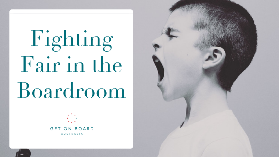 How to fight fair in the boardroom