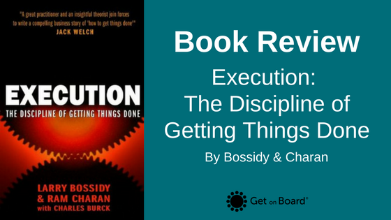 Book Review: Execution by Larry Bossidy and Ram Charan