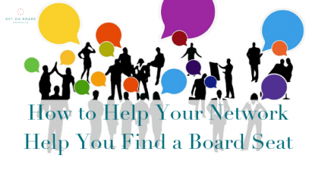 Tips on how best to utilise your network to help you find a board opportunity.