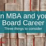An MBA and your board career