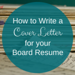 How to Write a Board Resume Cover Letter