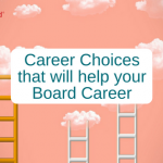 Career choices that help your board career