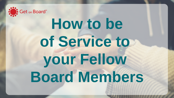 How to be of service on a board