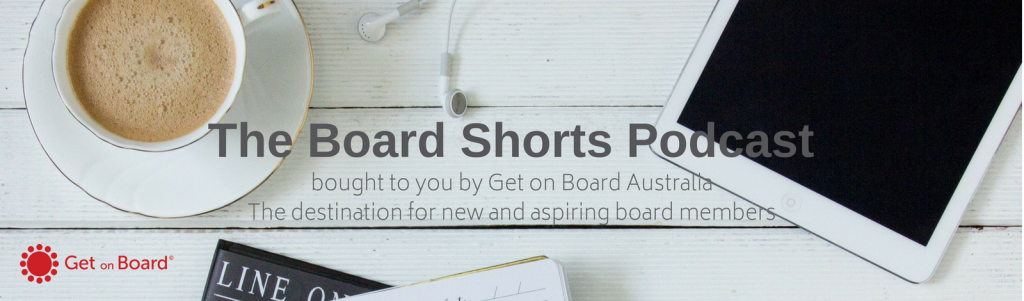 Board Shorts Podcast - Delivered by Get on Board Australia