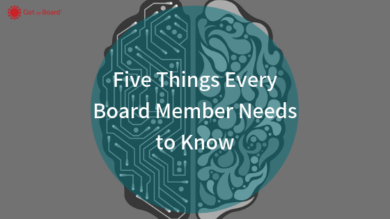 The five essential things that I every board member needs to know to be a high-performing, standout board member.