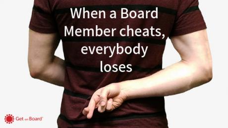 When a board member cheats, everyone loses
