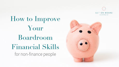 Improving your financial literacy as a new or aspiring board member.